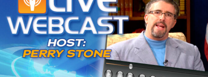 Perry Stone Live Webcast