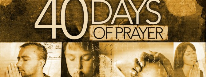 40 Days of Prayer to Change the Heart of a Nation Begins