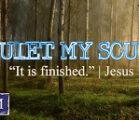 He Quiets My Soul