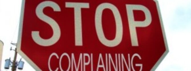 Complaining Changes Nothing