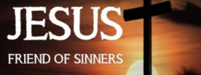 Jesus Broke Into The World Of Sinners. Will You?