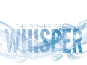 Power-of-a-Whisper