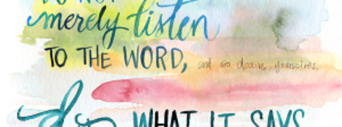 DO NOT MERELY LISTEN TO THE WORD