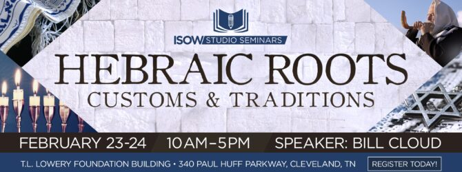 International School of the Word (ISOW): Hebraic Roots, Customs and Traditions