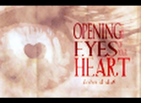 Opening the Eyes of Your Heart