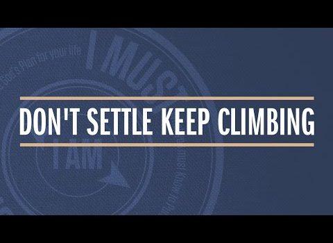 """Don't Settle, Keep Climbing"" with Jentezen Franklin"