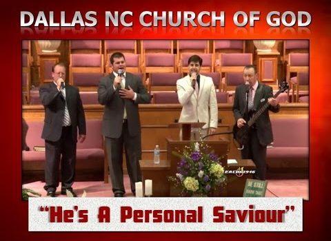 """HE'S A PERSONAL SAVIOUR"" ~ Dallas NC Church of God"