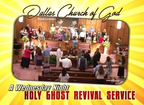 'A Wednesday Night Holy Ghost Service' ~ Dallas NC Church of God