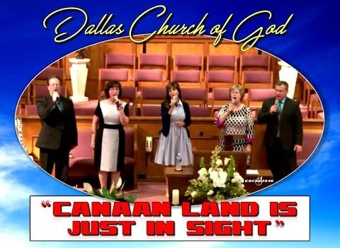 """""""CANAAN LAND IS JUST IN SIGHT"""" ~ Dallas NC Church of God"""