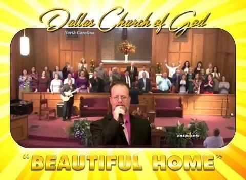 """BEAUTIFUL HOME"" ~ Dallas NC Church of God"