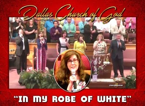 """""""IN MY ROBE OF WHITE"""" ~ Dallas NC Church of God"""
