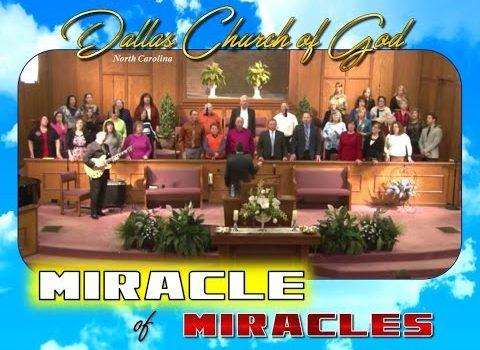 """""""MIRACLE OF MIRACLES"""" ~ Dallas NC Church of God"""