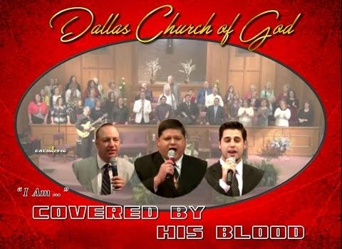 """""""COVERED BY HIS BLOOD"""" ~ Dallas NC Church of God"""