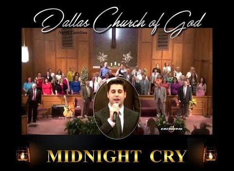 """""""MIDNIGHT CRY"""" ~  Dallas NC Church of God"""