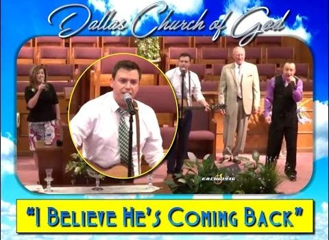 """""""I BELIEVE HE'S COMING BACK"""" ~ Dallas NC Church of God"""