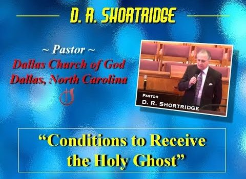 """""""Conditions to Receive the Holy Ghost"""" (Sermon) ~ Dallas NC Church of God"""