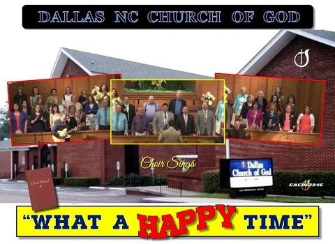 """""""WHAT A HAPPY TIME"""" ~ Dallas NC Church of God"""