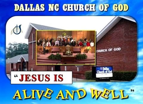 """""""JESUS IS ALIVE AND WELL"""" ~ Dallas NC Church of God"""