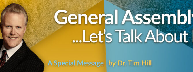 The General Assembly… Let's talk about it. A Special Message from Dr. Tim Hill, General Overseer