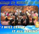 """""""I WILL LEAVE IT ALL BEHIND"""" ~ Dallas NC Church of God ~ Camp Meeting"""