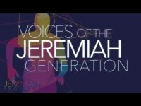 Voices of the Jeremiah Generation – Episode 54
