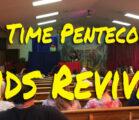 Old Time Pentecostal Kids Revival