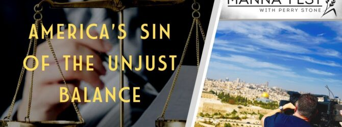 AMERICA'S SIN OF THE UNJUST BALANCE | EPISODE 979