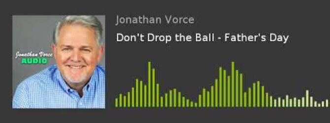 Don't Drop the Ball – Father's Day