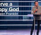 I Serve a Happy God | Jentezen Franklin