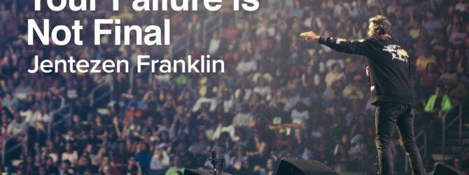 Your Failure is Not Final | Jentezen Franklin