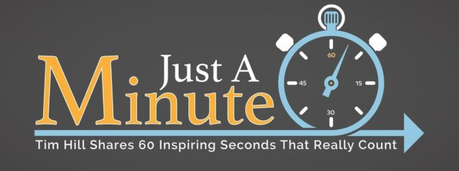 Just a Minute with Dr. Tim Hill – Your Assignment Isn't Finished