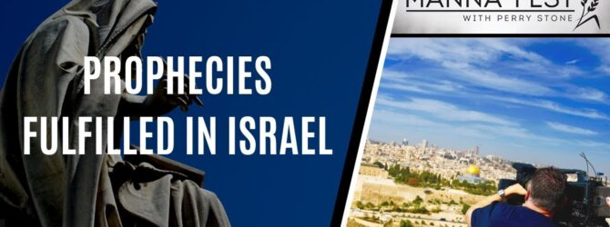 Prophecies Fulfilled In Israel | Episode 985