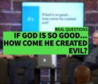 """IF GOD IS SO GOOD…HOW COME HE CREATED EVIL"""" II Dr. Jonathan Vorce"""