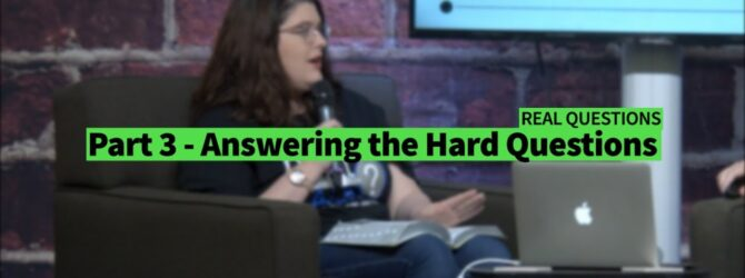 Part 3 – Answering the Hard Questions – Real Talk Series II Dr. Jonathan Vorce