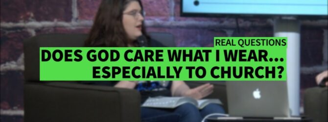 DOES GOD CARE WHAT I WEAR…ESPECIALLY TO CHURCH? II Dr. Jonathan Vorce