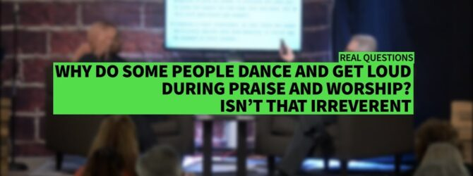IS DANCING DURING PRAISE AND WORSHIP IRRELEVANT? II Dr. Jonathan Vorce