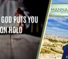 WHEN GOD PUT'S YOU ON HOLD | EPISODE 993