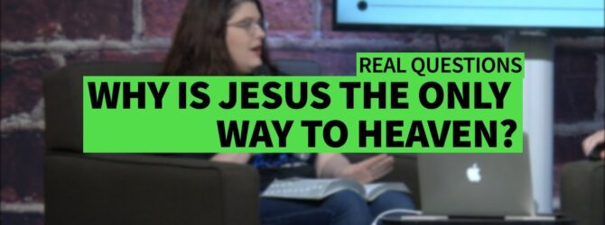 WHY IS JESUS THE ONLY WAY TO HEAVEN? II Dr. Jonathan Vorce