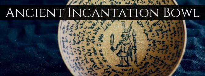 Ancient Incantation Bowl