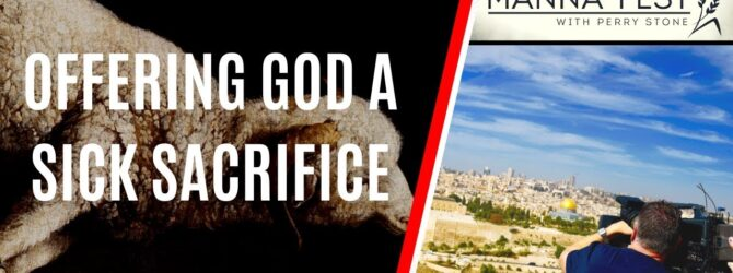 Offering God a Sick Sacrifice | Episode 996