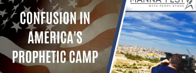 Confusion in America's Prophetic Camp | Episode 999