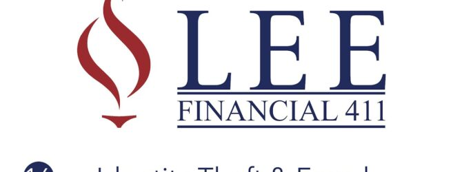 Lee Financial 411   Episode 16 – Identity Theft & Fraud