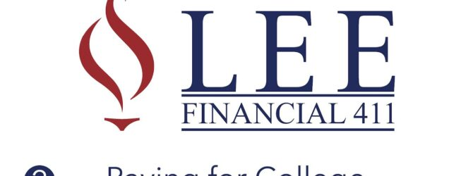 Lee Financial 411   Episode 2 – Paying for College