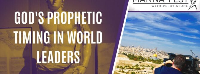 GOD'S PROPHETIC TIMING IN WORLD LEADERS | EPISODE 1005