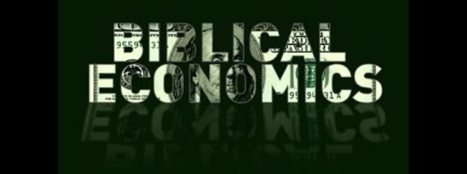 Biblical Economics pt 6