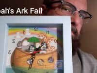 God's biggest fail in the Bible is Noah's Ark and…