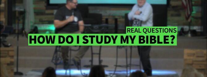 HOW DO I STUDY THE BIBLE? II Dr. Jonathan Vorce