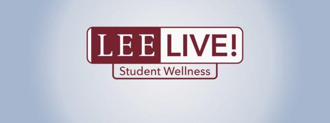 Lee Live! // Student Wellness