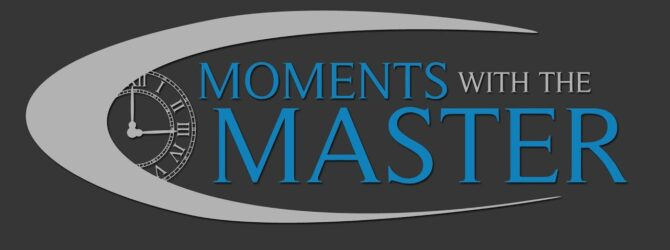 Moments With the Master Jan 27th