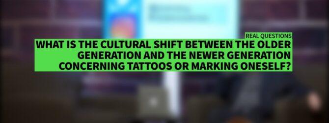 Older Generation vs. Newer Generation concerning tattoos II Dr. Jonathan Vorce